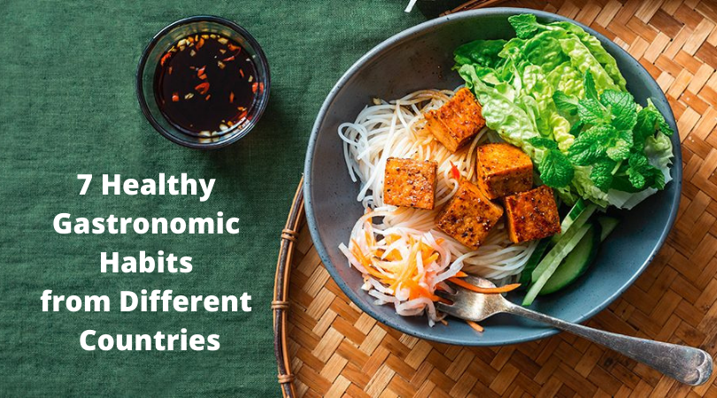 7 Healthy Gastronomic Habits from Different Countries